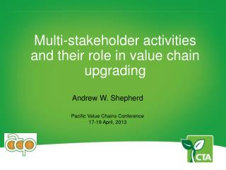 Multi-stakeholder activities  and their role in value chain  upgrading