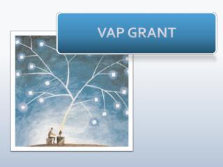 VAP GRANT