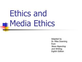 Ethics and  Media Ethics