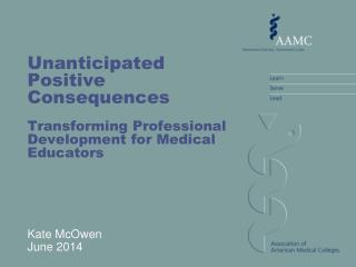 Unanticipated Positive Consequences Transforming Professional Development for Medical Educators