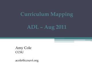 Curriculum Mapping ADL – Aug 2011