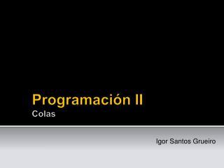 Programación II Colas