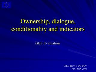 Ownership, dialogue, conditionality and indicators
