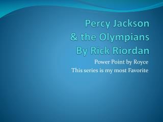 Percy Jackson  & the Olympians By Rick Riordan