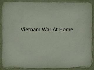 Vietnam  War At Home