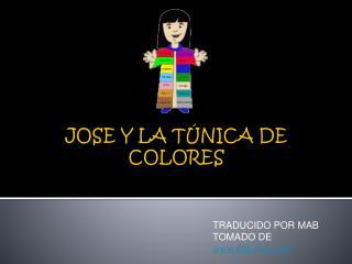 JOSE Y LA  TÚNICA  DE COLORES