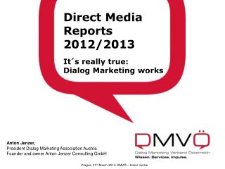 Direct  Media Reports 2012/2013 It´s really true :  Dialog Marketing  works