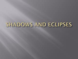 Shadows and Eclipses