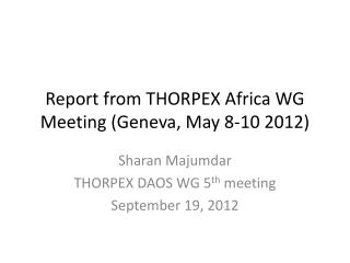 Report from THORPEX Africa WG Meeting (Geneva, May 8-10 2012)