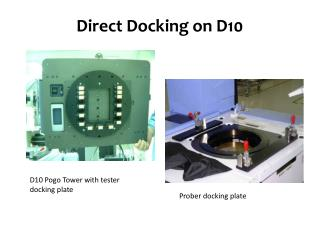 Direct Docking on D10