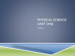 Physical science: Unit one