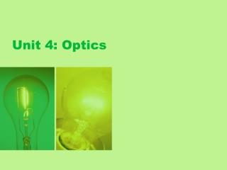 Unit 4: Optics