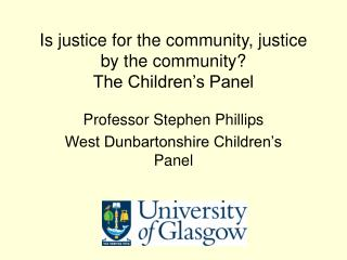 Is justice for the community, justice by the community The Children s Panel