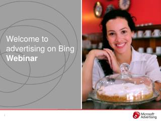 Welcome to advertising  on Bing Webinar