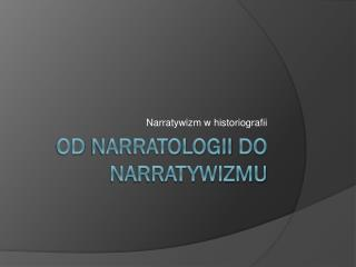 Od  narratologii  do  narratywizmu