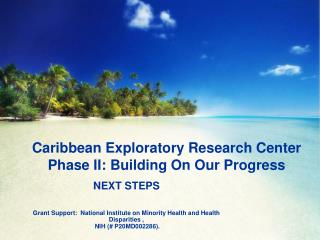Caribbean Exploratory Research Center Phase II: Building On Our Progress