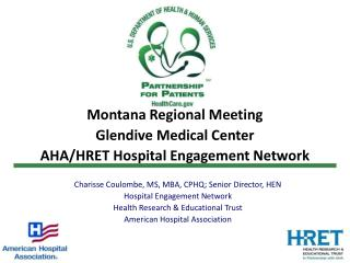 Montana Regional Meeting Glendive Medical Center AHA/HRET Hospital Engagement Network