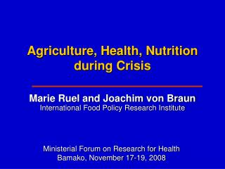 Agriculture, Health, Nutrition during Crisis
