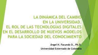 Ángel H. Facundo D.,  Ph.D . Universidad Externado de Colombia