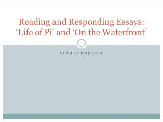 Reading and Responding Essays: 'Life of Pi' and 'On the Waterfront'