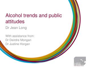 Alcohol trends and public attitudes