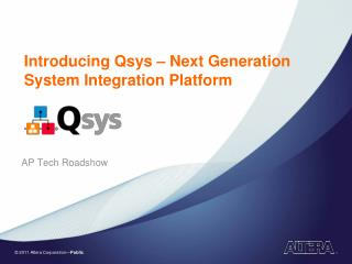 Introducing Qsys – Next Generation System Integration Platform