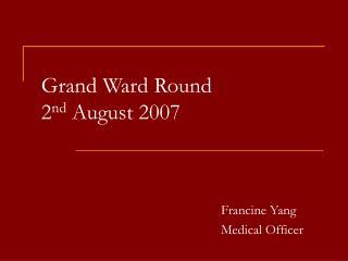 Grand Ward Round 2nd August 2007