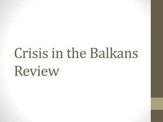 Crisis in the Balkans Review