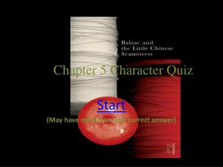 The  Chapter 5  C haracter Quiz