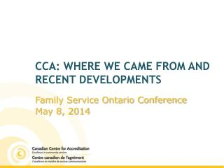 CCA: where we came from and RECENT Developments
