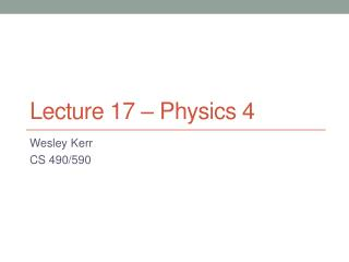 Lecture  17  – Physics  4