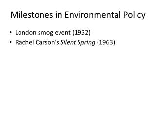 Milestones in Environmental Policy