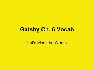 Gatsby Ch. 6 Vocab