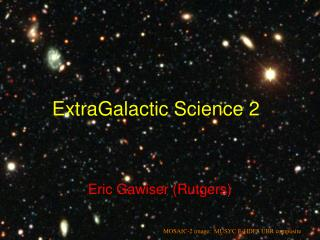 Extra G alactic Science 2