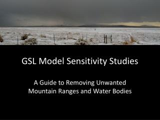 GSL Model Sensitivity Studies