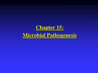 Chapter 15: Microbial Pathogenesis