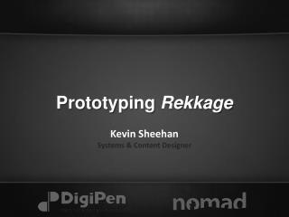 Prototyping  Rekkage