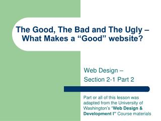 The Good, The Bad and The Ugly �  What Makes a �Good� website?