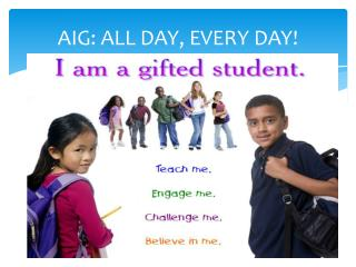 AIG: ALL DAY, EVERY DAY!