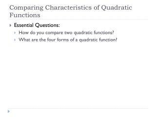 Comparing Characteristics of Quadratic Functions