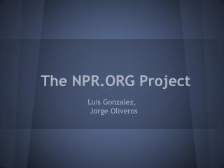 The NPR.ORG Project