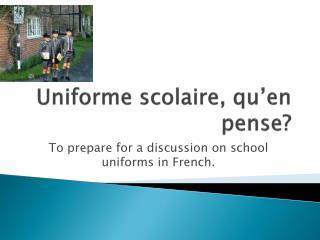 Uniforme scolaire, qu'en pense?