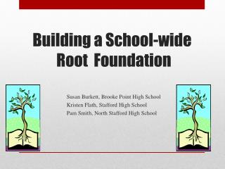 Building a School-wide         Root  Foundation