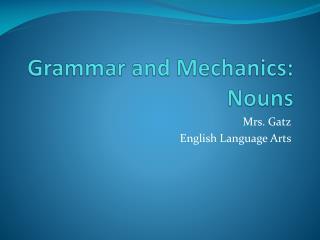 Grammar and Mechanics: Nouns