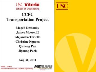 CCFC  Transportation Project Maged Dessouky James Moore, II Alejandro  Toriello Christine Nguyen