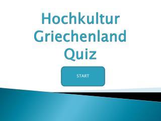 Hochkultur Griechenland Quiz