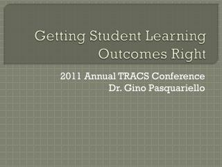 Getting Student Learning Outcomes Right