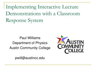 Implementing Interactive Lecture Demonstrations with a Classroom Response System
