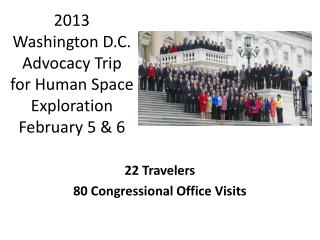 2013  Washington D.C. Advocacy Trip  for Human Space Exploration February 5 & 6