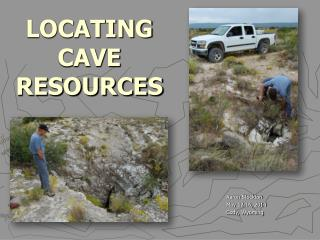 LOCATING CAVE RESOURCES